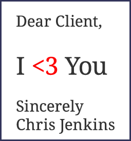 Dear Clients, I <3 You